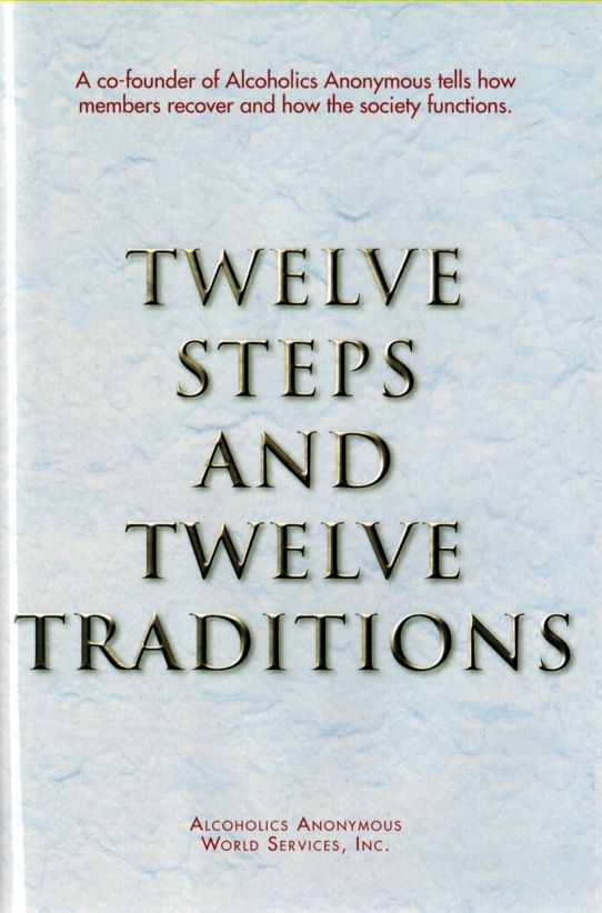 Alcoholics Anonymous Twelve Steps Twelve Traditions Hardcover